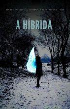 A Híbrida  by Millysensei