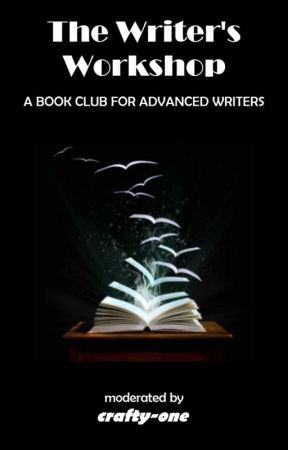 The Writer's Workshop - A Book Club for Advanced Writers. by crafty-one