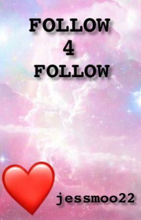 •Follow 4 Follow• by jessmoo22