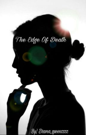The Edge of Death  by T_M_C_Stories