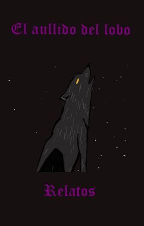 El aullido del lobo: Relatos by SigridValkyrie