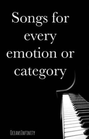 Songs for every emotion or category by OceansInfinity