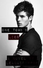 One Town's Lies (IN PROGRESS) by lelecdippie