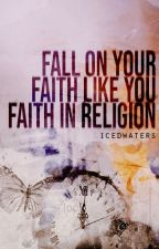 fall on your faith like you faith for religion [larry] by ValerieHayne