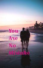 You Are No Mistake | Alpha Book 4 by xxFatherOfLukexx