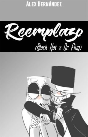 Reemplazo (Black Hat x Dr. Flug) by AlexUniverseCx