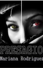 PRESAGIO by MarianaRodgz