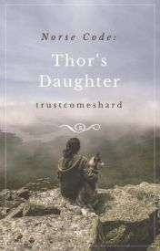 Norse Code: Thor's Daughter by trustcomeshard