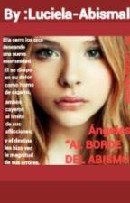 """Ángeles """"AL BORDE DEL ABISMO""""  by Luciela-Avismal"""