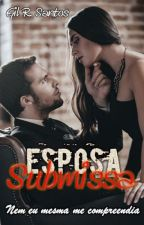 [Amazon, previsão out/17]Esposa Submissa by GRSantos2015