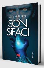SON ŞİFACI (RAFLARDA) by TahaYesiltepe