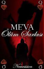 ME'VA: Ölüm Şarkısı by Nemesision