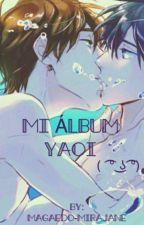 mi album yaoi ( ͡° ͜ʖ ͡°) by Bananachann