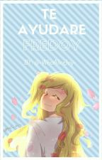 •||Te Ayudare|| Freddoy• by -WhoAliceJoy-