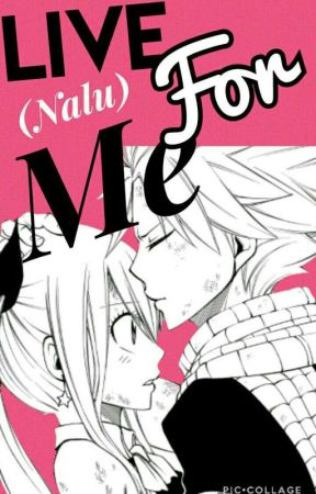 Live for me (Nalu) by BelovedxxMe