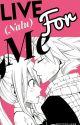 Live for me (Nalu) by JustSarcasticTrash