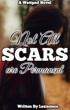 Not All Scars are Permanent by Lexxcisco