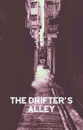 The Drifters Alley  by shakenbake34