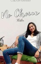 No Choice by CaptainBeaaa