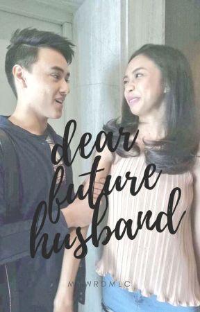 Dear Future Husband by mywrdmlc
