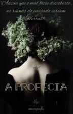 A Profecia by amorgrafia