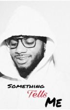 Something Tells Me | Trap$oul Book 2 by MsFanfictional