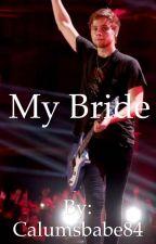 My Bride by Calumsbabe84