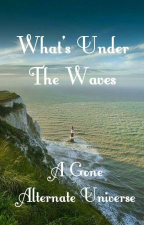 What's Under The Waves || A Gone AU by Glasses_and_FanFics
