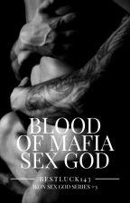 Blood of Mafia Sex God (SGS#3) by BestLuck143
