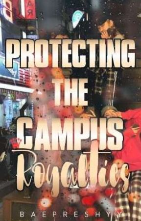 Protecting the Campus Royalties (UNDER REVISION) by Baepreshyy