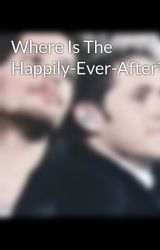 Where Is The Happily-Ever-After? by 1D_fanficer