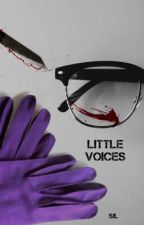 Little Voices {AN EDWARD NYGMA / OC STORY} by Superjusticeleaguer