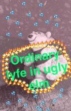 Ordinary lyfe in ugly elm  by chicken_wongs