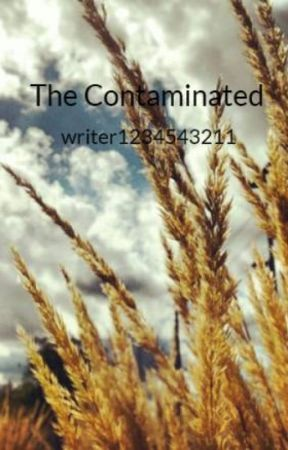 The Contaminated by writer1234543211