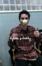 Dylan O'Daddy ➸ imagines by -silverlights