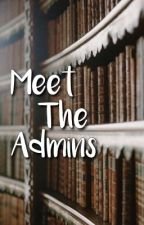 Meet The Admins  by -thehallowsarmy