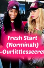 Fresh Start (Norminah) by ourlittlessecret