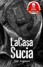 La Casa Sucia by JessArgarate