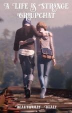 a life is strange groupchat by Beautifully_Healy