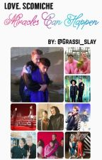 Love, Scomiche: Miracles Can Happen by grassi_slay