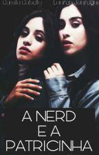 A Nerd e a Patricinha (Camren G!p) by Laurenjauregui00
