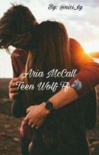Aria McCall/Teen Wolf FF by nici_xy
