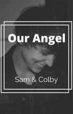 Our Angel | Sam & Colby by hype_dolans
