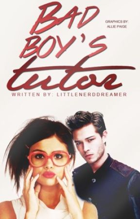Bad Boy's Tutor | ✓ by LittleNerdDreamer