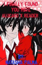 I finally found you mate alucard X reader  by NatashaPalma