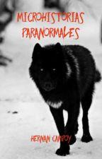 Microhistorias Paranormales [Completadas] by HernanCampoy