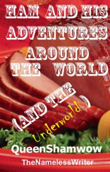Ham and His Adventures Around The World (And The Underworld)