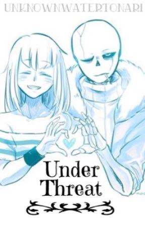 Under threat (GasterSans x Frisk) by UnknownWaterTonari