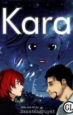 KARA (Complete) by MakatangPuyat