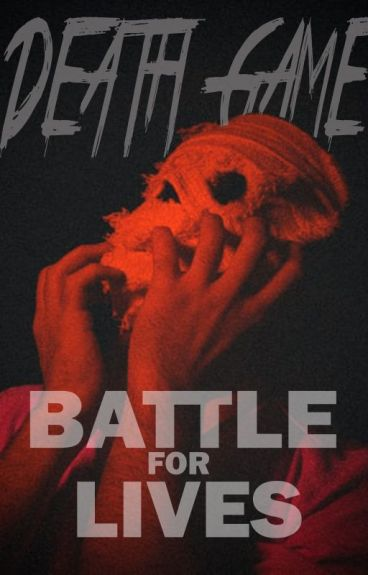 Death Game: Battle For Lives #WATTYS2016